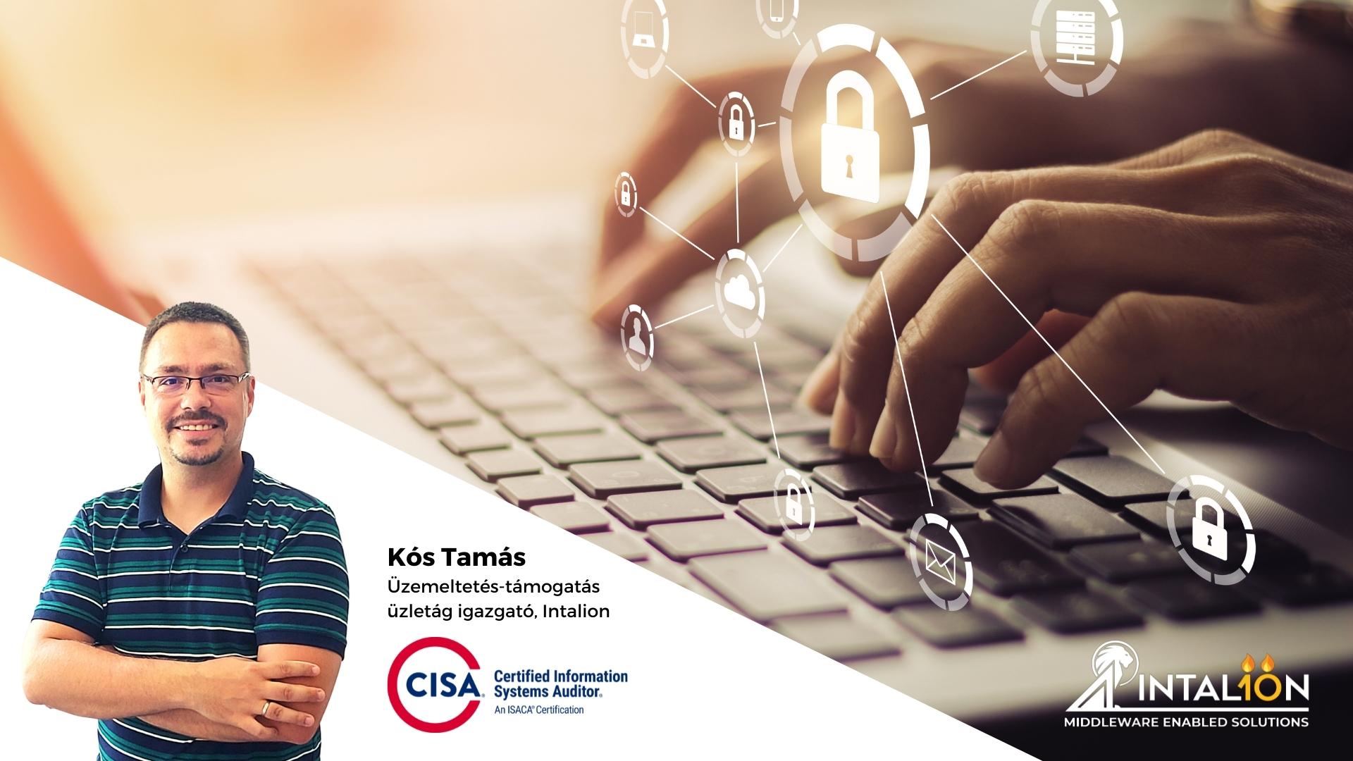 Miért fontos a kiberbiztonsági audit? Interjú Kós Tamás, CISA tanúsított auditorral